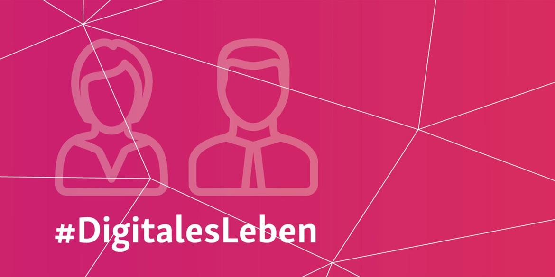 #DigitalesLeben